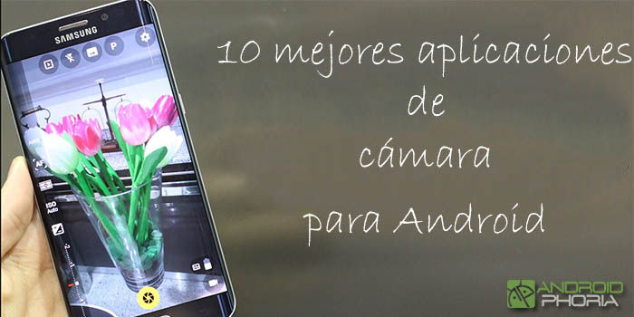 10 mejores aplicaciones de camara apra android