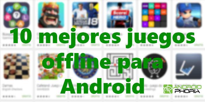 10 De Los Mejores Juegos Offline Para Android
