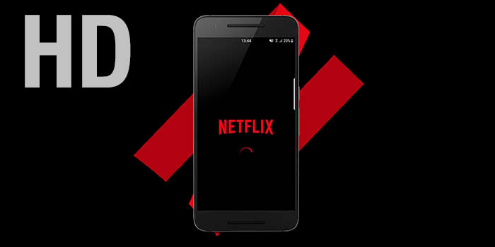 Móviles Android con Netflix en HD