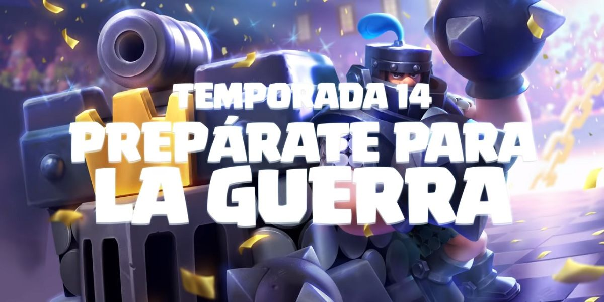 Clash Royale Temporada 14 preparate para la guerra
