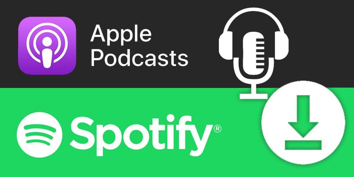 Cómo descargar tus podcasts favoritos en Spotify y Apple Music