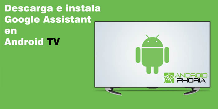 Descarga e instala Google Assistant en Android TV
