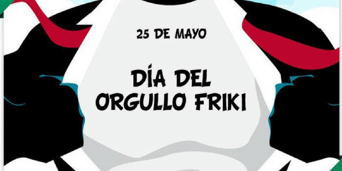 Día del orgullo Friki: 25 de mayo