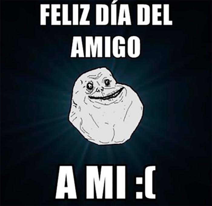 Dia del amigo forever alone Meme