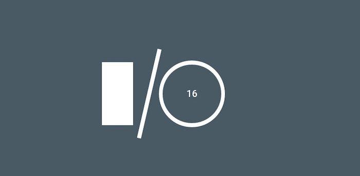 Google I:O 2016 Fecha cuando es