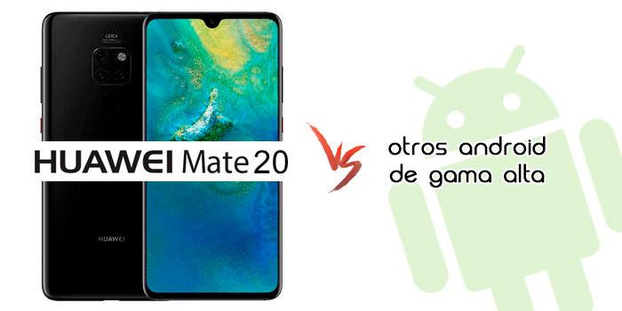 Huawei Mate 20 vs Android gama alta