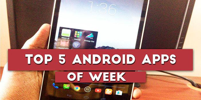 Las mejores aplicaciones de la semana para Android