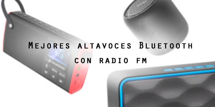 Mejores altavoces Bluetooth con radio fm