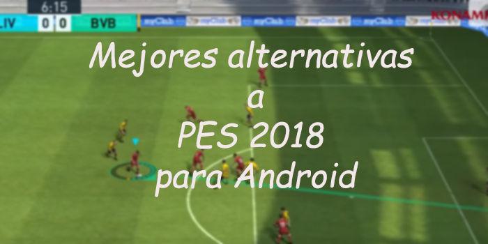 Mejores alternativas a PES 2018 para Android