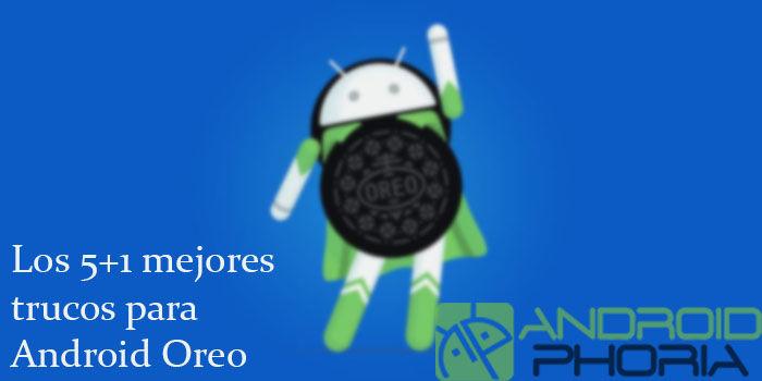 Mejores trucos para Android Oreo