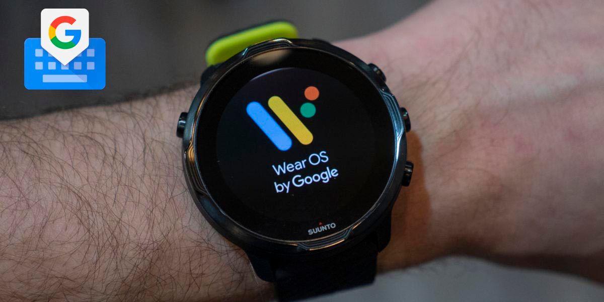 El teclado GBoard de Google llega a los relojes Wear OS — Mauro