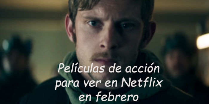 Películas de acción para ver en Netflix en febrero