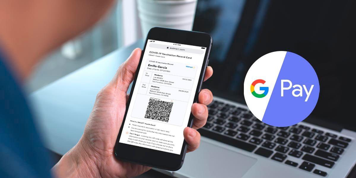 Podras tener tu pasaporte Covid en Google Pay