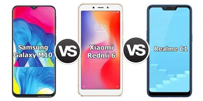 Samsung Galaxy M10 vs Xiaomi Redmi 6 vs Realme C1