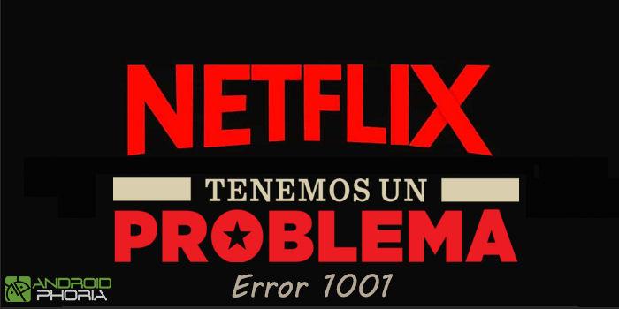 Solución 1001 error Netflix