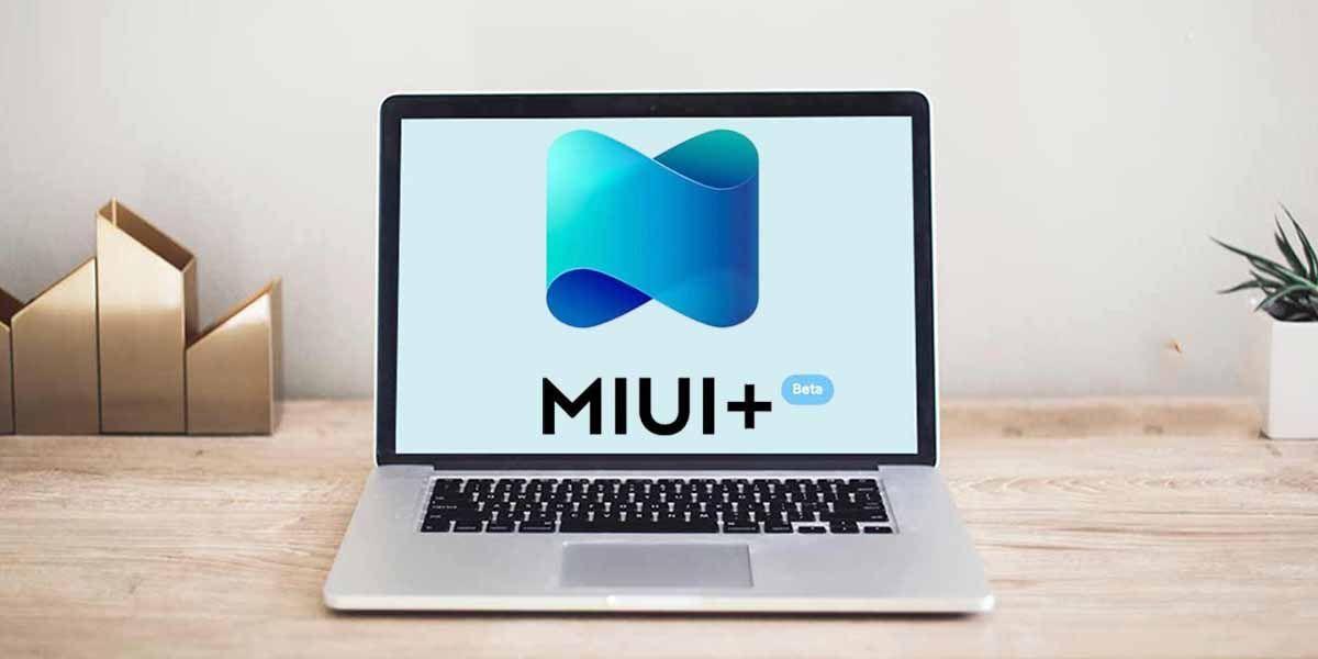 Xiaomi anuncia que MIUI+ será compatible con Mac Os X