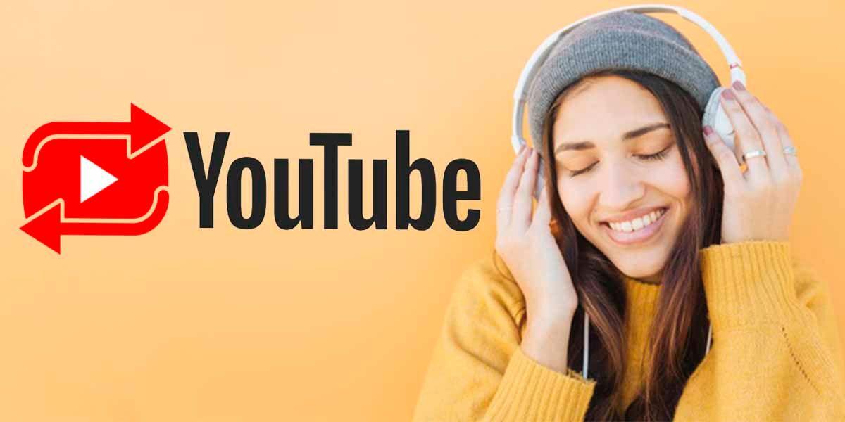 YouTube ya permite reproducir vídeos en bucle Android