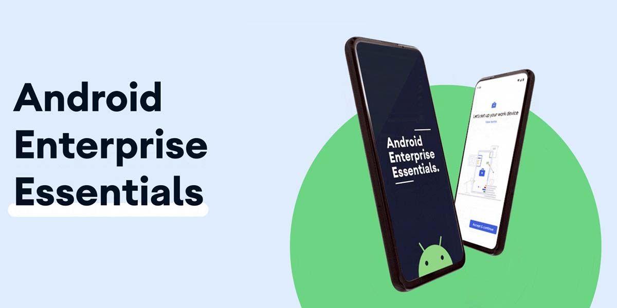 android enterprise essentials todo lo que debes saber