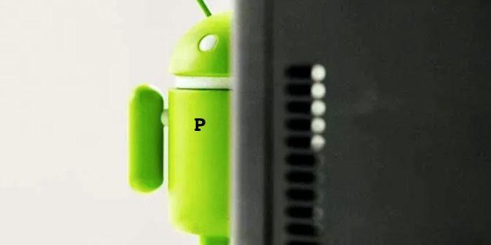 android p marzo novedades