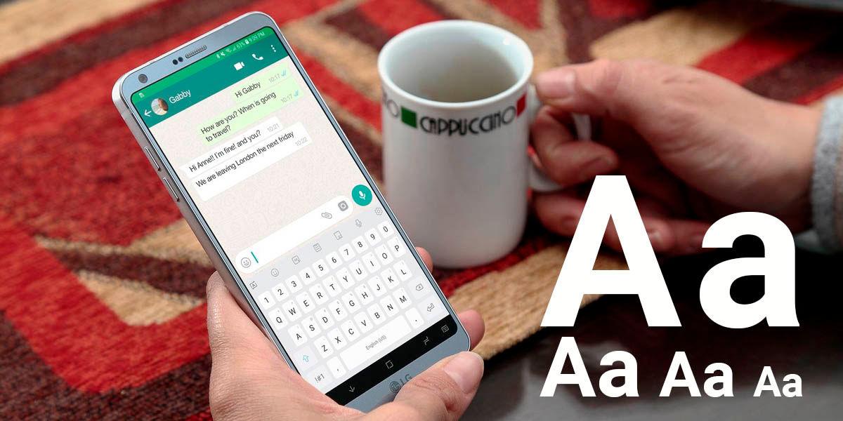 cambiar tamaño fuente whatsapp todos los métodos
