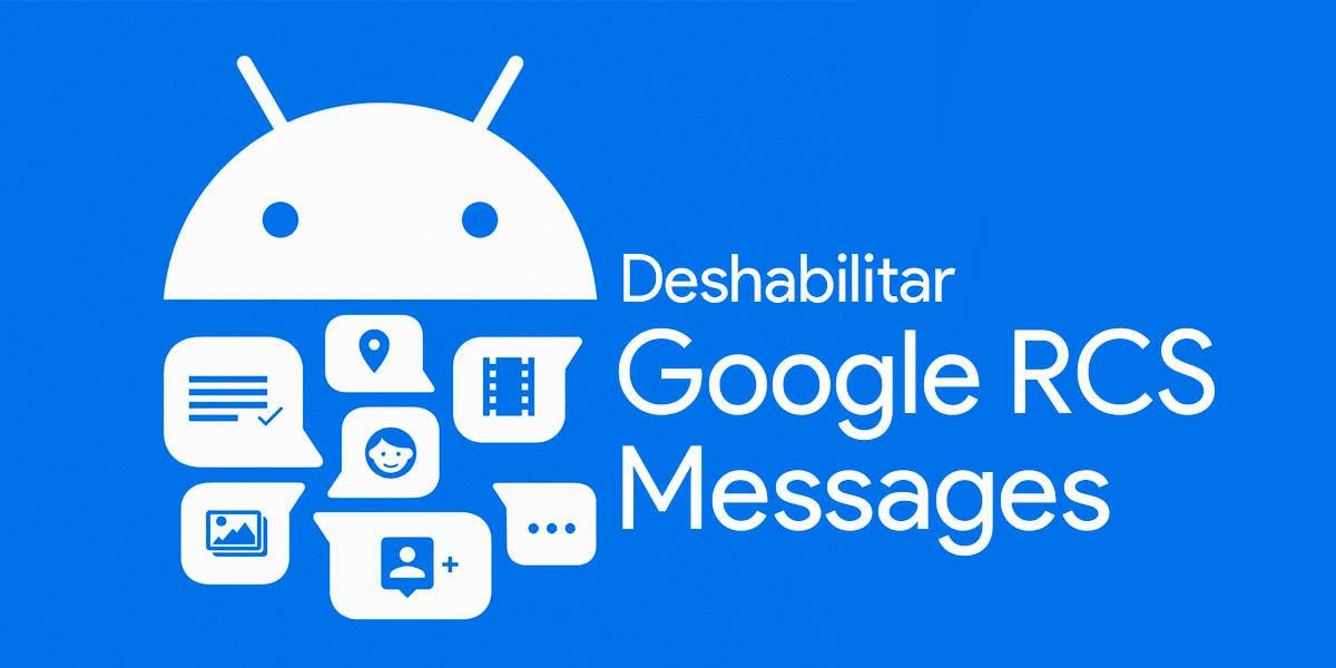 cómo desactivar los mensajes rcs en tu móvil android
