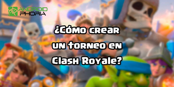 Crear torneo Clash Royale