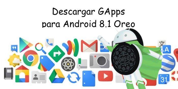 descargar gapps android 8.1 oreo