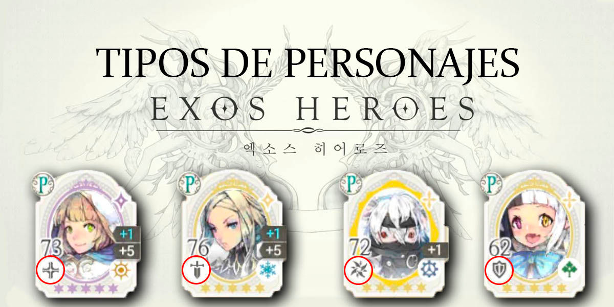 exos heroes tipos de personajes para mejorar tus ataques y ganar maná