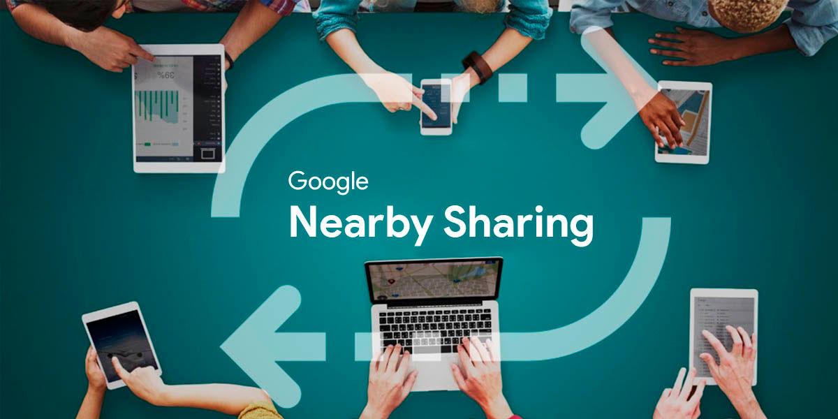 google nearby sharing compartir archivos de android a cualquier plataforma