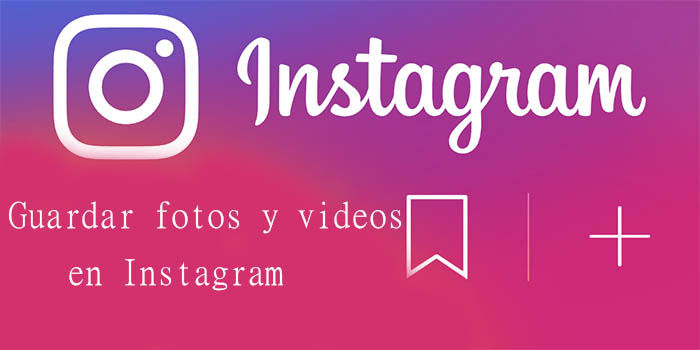guardas fotos y videos en instagram