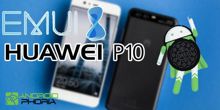 huawei p10 plus actualizacion android 8 oreo