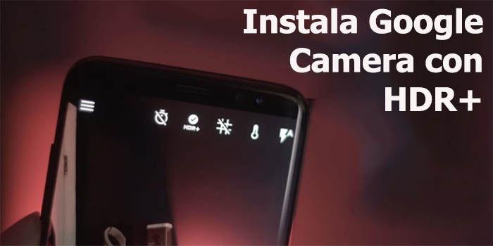 instala Google Camara con HDR