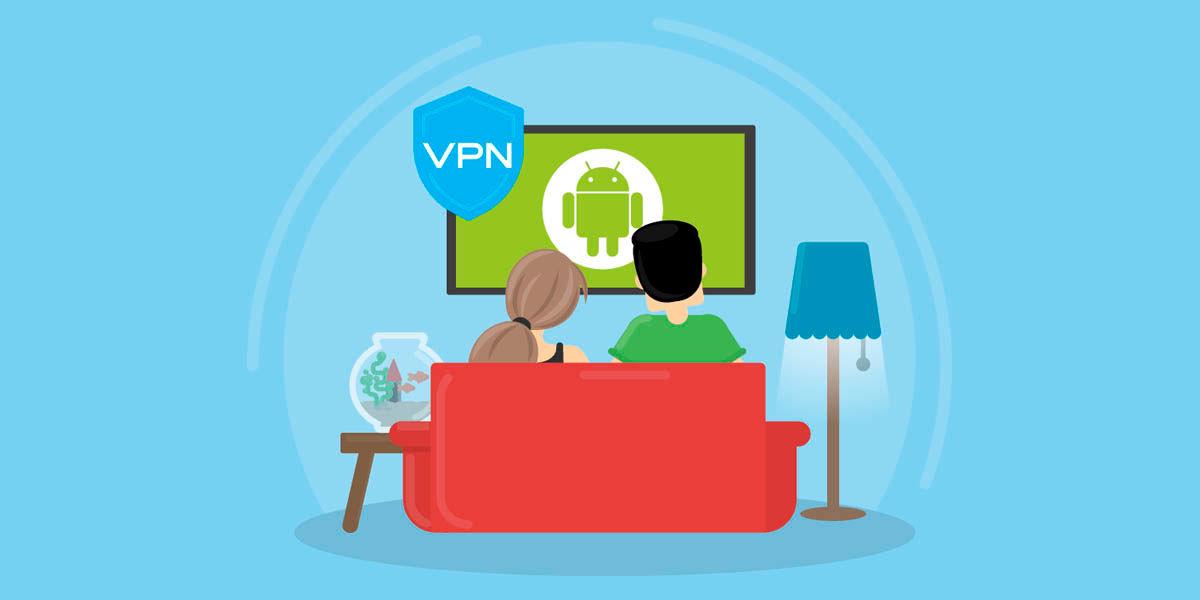 instala una vpn en tu android tv para mayor privacidad