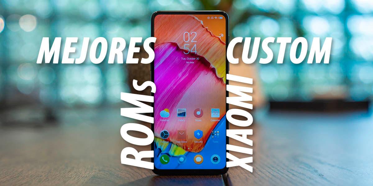 mejores custom roms xiaomi 2020