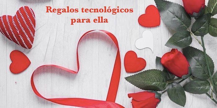 mejores regalos tecnologicos de San Valentin 2018 mujer