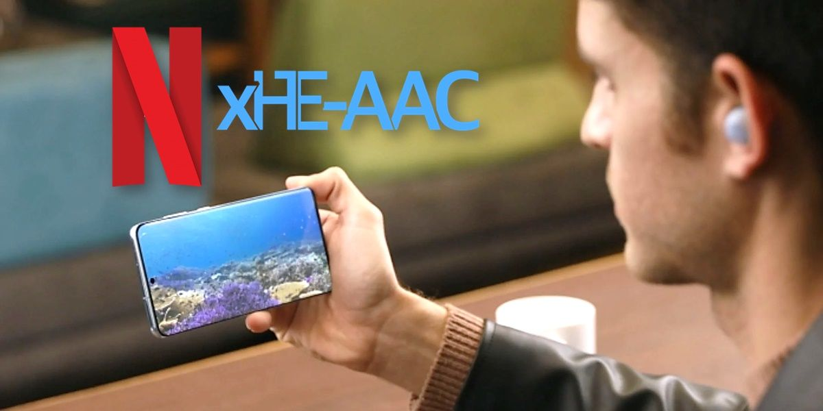 nuevo codec audio netflix movil xHE-AAC