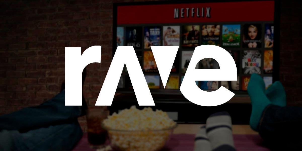 rave ver Netflix o YouTube con tus amigos a distancia