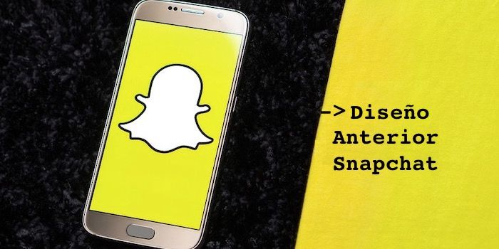 truco como volver al diseno anterior de Snapchat