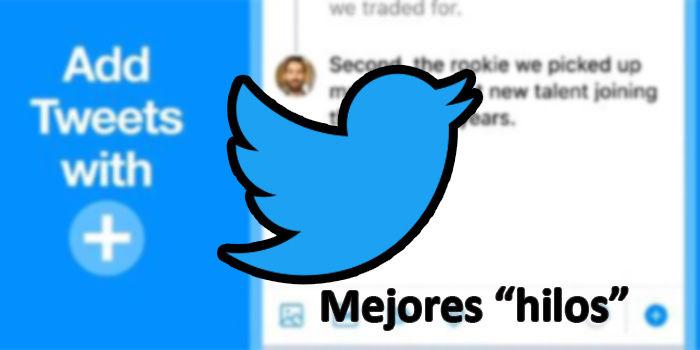 twitter lanza nuevo sistema hilos mejorados tuits